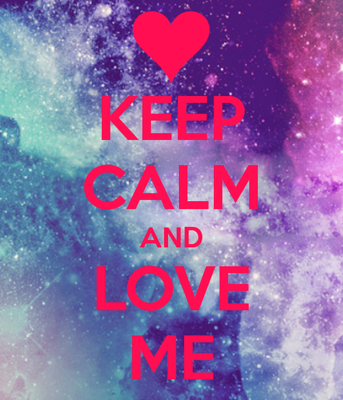 Keep-calm-and-love-me-14389_large