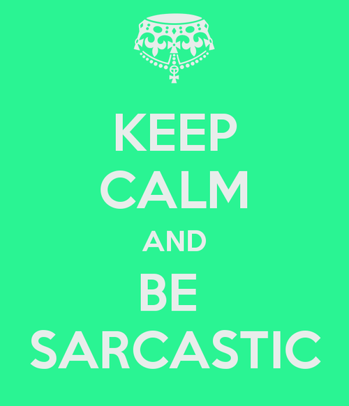 Keep_calm_and_be_sarcastic_by_animefan046-d5f3npx_large