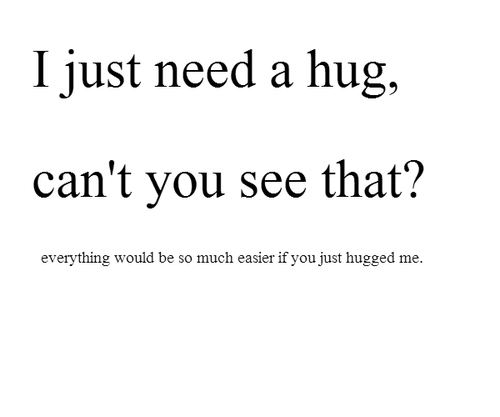 I_just_need_a_hug_50bdbf9e9606ee4f18909558_large
