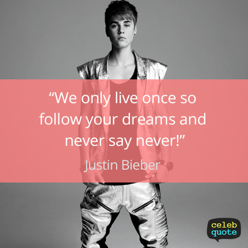 justin bieber quote about dream life never success