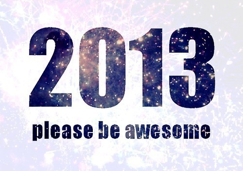 2013 Please Be Awesome