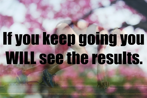 If you keep going you WILL see he results.