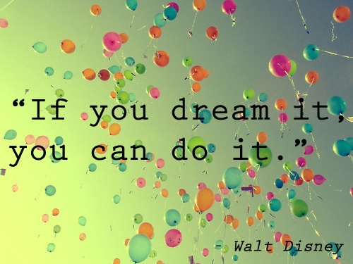 Disney Quotes If You Can Dream It