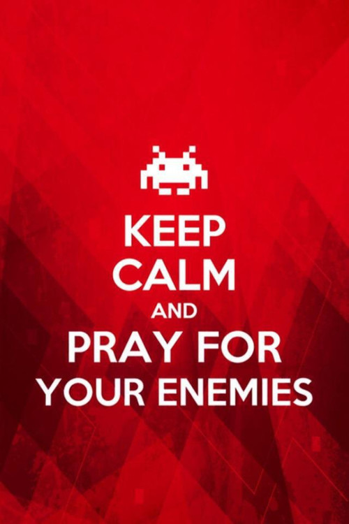 KeepCalmAndPrayForYourEnemies large Rule 1 of General Synod: Keep Calm? | The Church Sofa