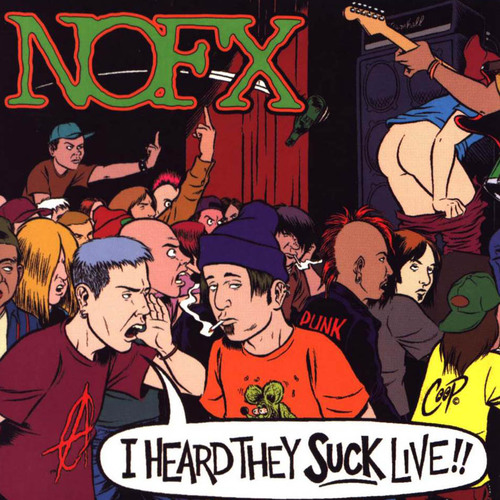 http://data.whicdn.com/images/51530865/Nofx-I_Heard_They_Suck_Live-Frontal_large.jpg