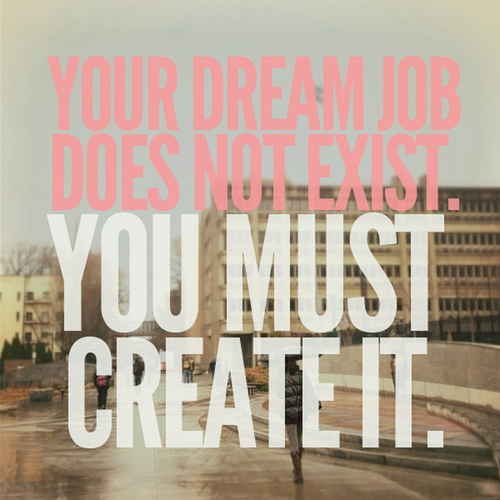 Donderdag_quote_your_dream_job_does_not_exist__you_must_create_it_large