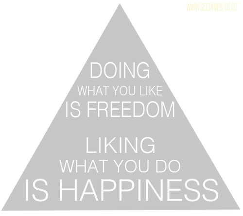 Liking-what-you-do-is-happiness-via-seejaneblog_large