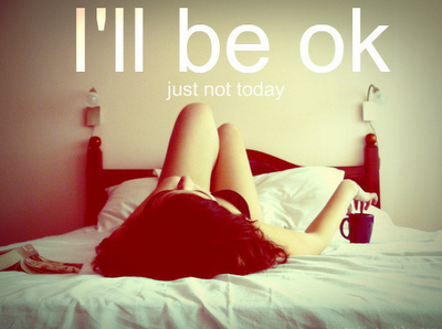 Ill_be_okay_just_not_today_large