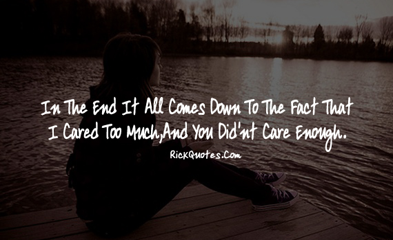 You Didn't Care Enough ~ Rick Quotes