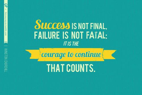 Sweet_insp_words_courage_failure_success-217e9258b124522e53eccb4b2f49dde7_h_large