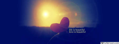 Life Is Beautiful Facebook Timeline Cover Image large Image detail for  Life Is Beautiful Facebook Cover Image, FB Profile Cover