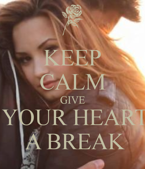Keep-calm-give-your-heart-a-break_large