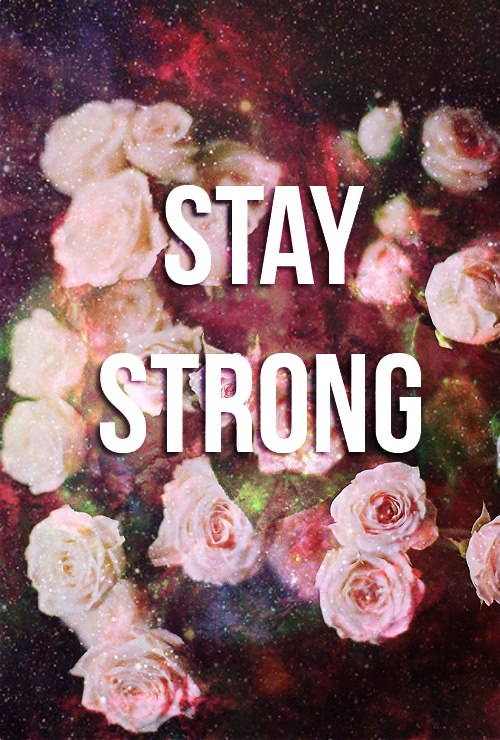 Stay Strong Tumblr Photography