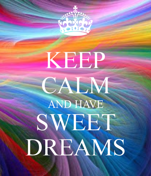 KEEP CALM AND HAVE SWEET DREAMS - KEEP CALM AND CARRY ON Image