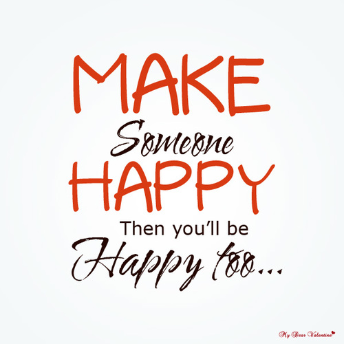 To Make Others Happy Quotes: Quotes About Making You Happy. QuotesGram