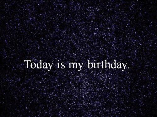 today is my birthday ^.^   via Facebook