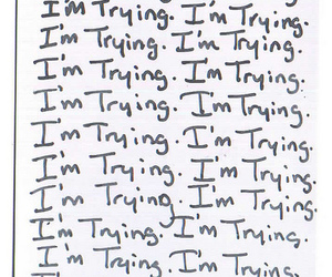 trying