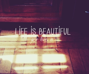 Life is beautiful | via Tumblr