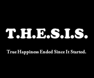 thesis on happiness Get an answer for 'what is a good thesis statement using the terms happiness, mood, and morals that apply to the story the ones who walk away from omelas.
