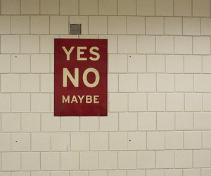 maybe