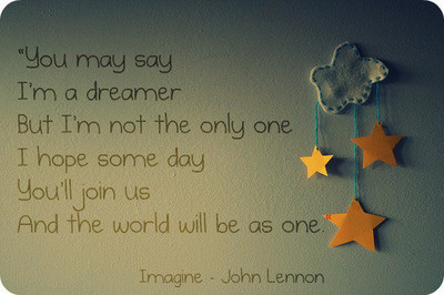 baby,dreamer,imagine,peace,quotes,quote ...