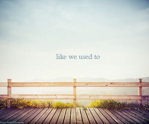 like we used to
