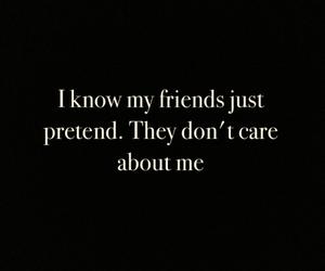 friends fake care sad