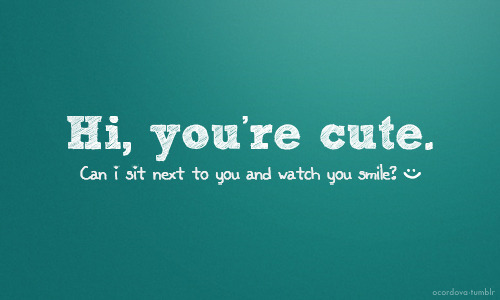 you re cute