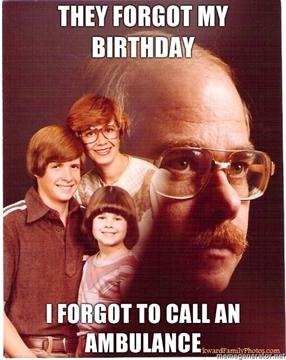 Happy Birthday Renbolina! They-forgot-my-birthday-I-forgot-to-call-an-ambulance_large