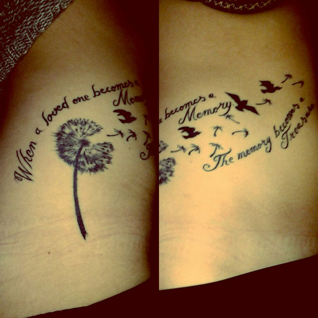 My first tattoo when loved one becomes memory the memory for Tattoos for lost loved ones quotes