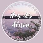 ♡«Hey It's Alison»♡