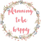Planning To Be Happy by Kathia Pinto