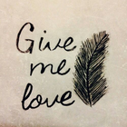 □ give me love