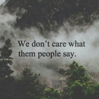 you hate me, I don't care