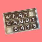 Chocolatesays Whatcandysays