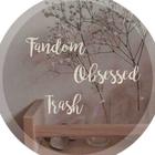 FandomObsessedTrash