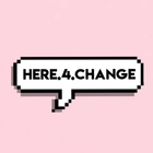 here4change