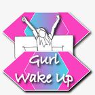 Gurl Wake Up