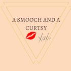 Smooch and a Curtsy