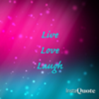 Live Laugh Love <3