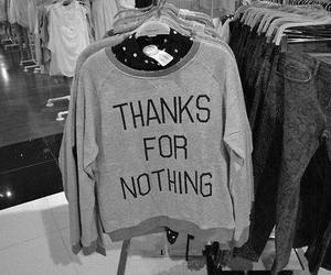 nothing, thanks, and black and white image