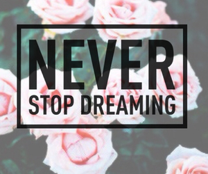 Dream, never, and dreaming image