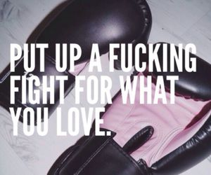 fight, work hard, and love image