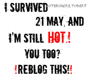 fuck yea, i survived, and i'm hot image