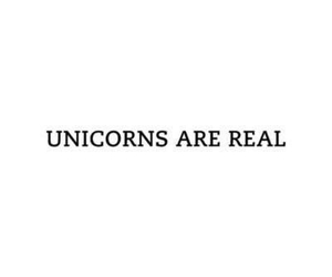 quotes, real, and unicorns image