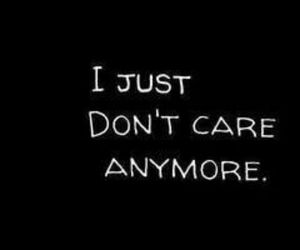quote, sad, and don't care image