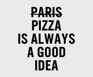 pizza, always, and good image