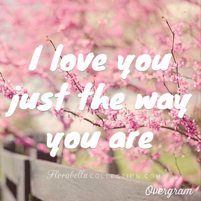 I Love U Just The Way You Are On We Heart It