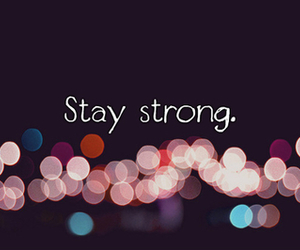 stay strong, stay, and strong image
