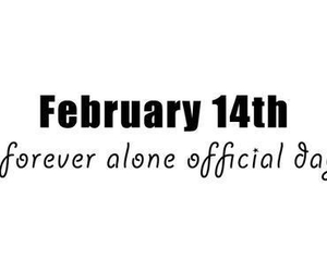 forever alone, alone, and Valentine's Day image